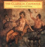Andrew Dalby + Sally Grainger, The Classical Cookbook